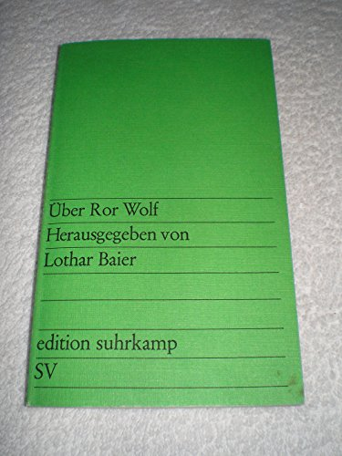 Über Ror Wolf. Texte von Karl-Heinz Bohrer, Helmut Heißenbüttel, Ludwig Harig u.a. Mit Bibliographie.