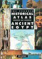 The Penguin Historical Atlas of Ancient Egypt (Hist Atlas)
