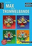 Max und die Trommelbande: Das ultimative Schlagzeugbuch für Kinder (inkl. Download). Lehrbuch. Schlagzeugschule. Unterricht für Anfänger....