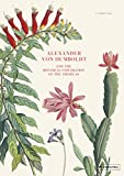 Alexander von Humboldt - The Botanical Exploration of the Americas