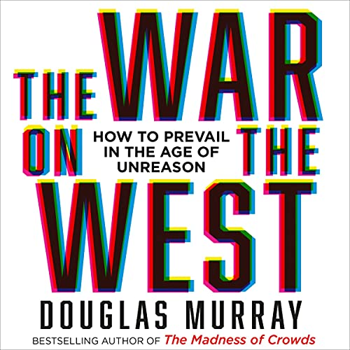 The War on the West: How to Prevail in the Age of Unreason cover art