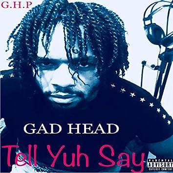 Tell Yuh Say