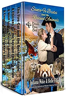 Santa Fe Brides and the Rescued Animals Books 7 - 10: 4 Book Box Set (Santa Fe Brides Volume 3) by [Indiana Wake, Belle Fiffer]