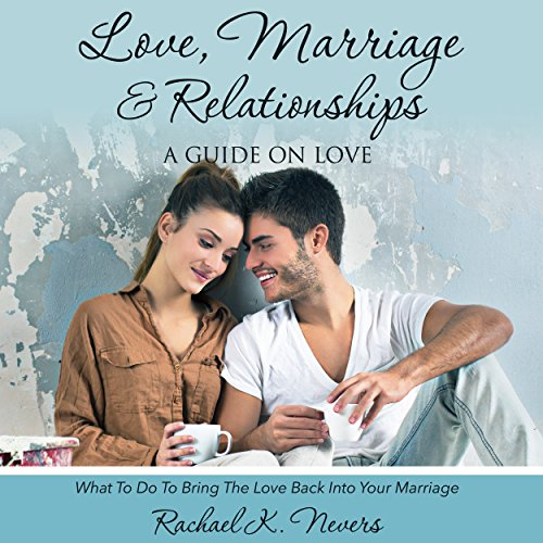 Love, Marriage, and Relationships audiobook cover art