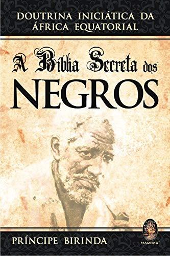 A Bíblia secreta dos negros: Doutrina iniciática da África Equatorial