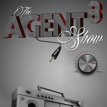 The Agent 8 Show (Theme Song)