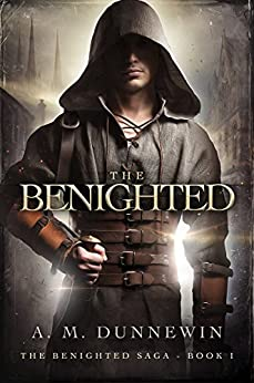 The Benighted (The Benighted Saga Book 1) by [A. M. Dunnewin]