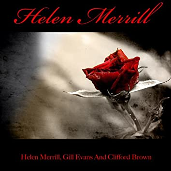 Helen Merrill: Helen Merrill, Gill Evans and Clifford Brown