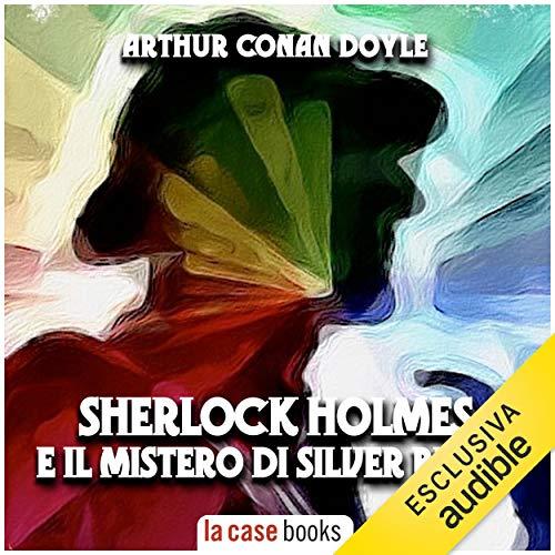 Sherlock Holmes e il mistero di Silver Blaze copertina