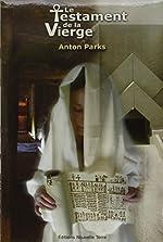Le testament de la Vierge d'Anton Parks
