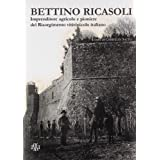 Bettino Ricasoli. Imprenditore agricolo e pioniere del Risorgimento vitivinicolo italiano