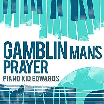 Gamblin' Man's Prayer