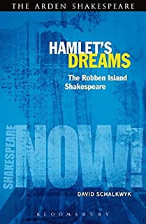 Hamlet's Dreams: The Robben Island Shakespeare