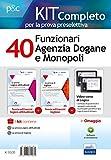 Kit Concorso 40 Funzionari Agenzia Dogane E MONOPOLI - MANUALI Di Teoria E Test Commentati Con software online e Videocorso di Logica, Per La Prova Preselettiva