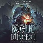 Rogue Dungeon: A litRPG Adventure