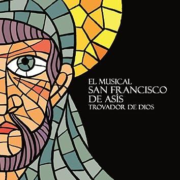 El Musical San Francisco de Asís Trovador de Dios