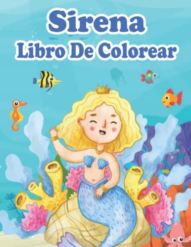 Sirena Libro De Colorear: Hermosas Y Cariñosas Sirenas Para Niños De 4 a 8 Años   Dibujos Animados, Diseños úNicos E Imágenes Encantadoras   Mágico Regalos Para Niñas Y Niños