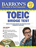 Barron's TOEIC Bridge Test with Audio CDs: Test of English for International Communication