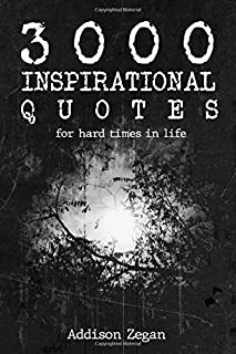 3000 Inspirational Quotes: for hard times in life