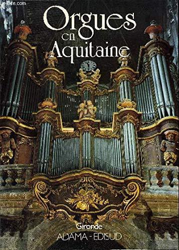 Inventaire des orgues en Aquitaine. Tome 2, Orgues de Gironde