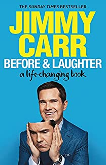 Jimmy Carr - Before & Laughter