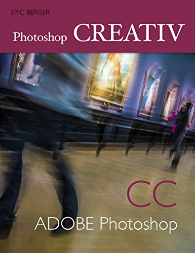 Photoshop CC Creativ: Experimentelle Bildbearbeitung mit Adobe Photoshop CC 2015