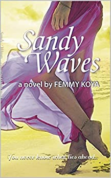 Sandy Waves: You never know what lies ahead by [Femmy Koya]