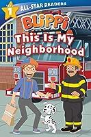 Blippi: This is My Neighborhood: All-Star Reader Level 1 (All-Star Readers)