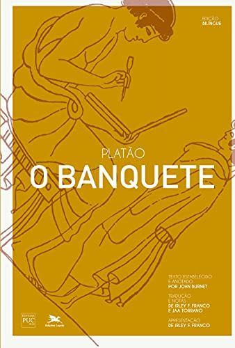O Banquete - edição bilíngue: Platão