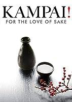 Kampai! For the Love of Sake [DVD] [Import]