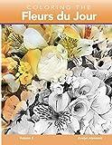 Coloring the Fleurs du Jour Volume 2