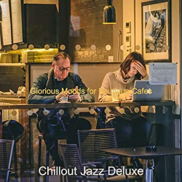 Glorious Moods for Boutique Cafes
