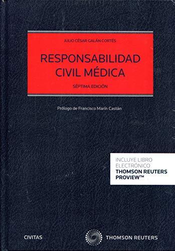Responsabilidad Civil Médica (Papel + e-book) (Estudios y Comentarios de Legislación)