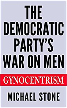 The Democratic Party s War On Men