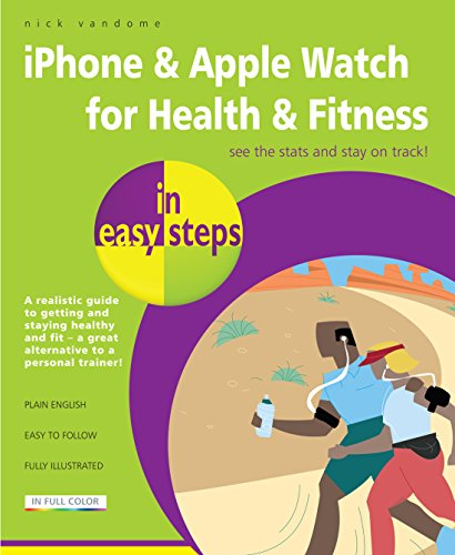 iPhone & Apple Watch for Health & Fitness in easy steps
