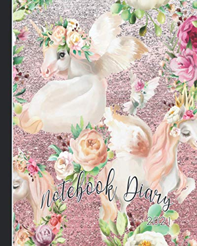 Notebook Diary 2021: Notebook planner - Weekly and monthly everyday organisation, schedule planning - Four pages per week encompassing a diary page, ... - Pink glitter effect unicorn print cover