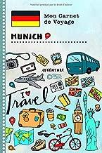 Munich Carnet de Voyage: Journal de bord avec guide pour enfants. Livre de suivis des enregistrements pour l'écriture, dessiner, faire part de la ... d'activités vacances (French Edition)