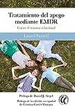 Tratamiento del apego mediante EMDR: Curar el trauma relacional