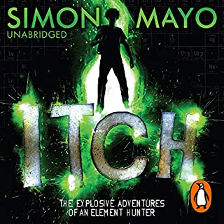 Itch                   By:                                                                                                                                 Simon Mayo                               Narrated by:                                                                                                                                 Daniel Hill                      Length: 8 hrs and 56 mins     55 ratings     Overall 4.7