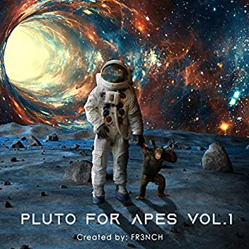 Pluto For Apes, Vol.1