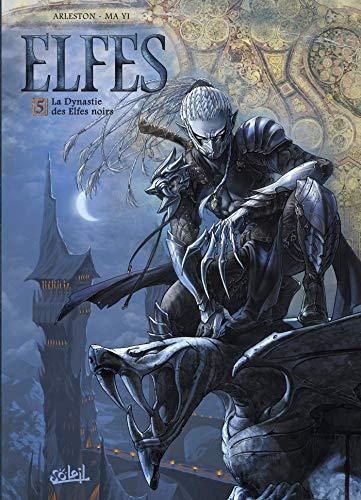 Elfes T05: La Dynastie des Elfes noirs