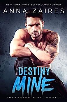 Destiny Mine (Tormentor Mine Book 3) by [Anna Zaires, Dima Zales]