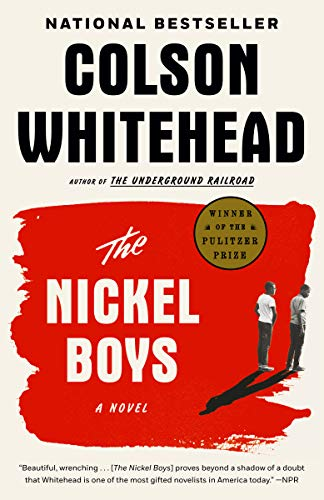 The Nickel Boys (Winner 2020 Pulitzer Prize for Fiction): A