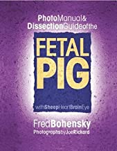 Fetal Pig Photo Manual & Dissection Guide( With Sheep Heart Brain Eye)[FETAL PIG PHOTO MANUAL & DISSE][Spiral]