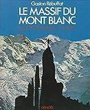 Le Massif du Mont Blanc - Les 100 plus belles courses