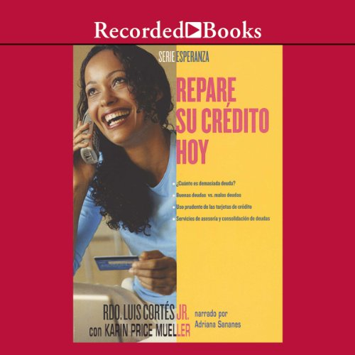 Repare su credito hoy [Repare Your Credit Today (Texto Completo)] cover art