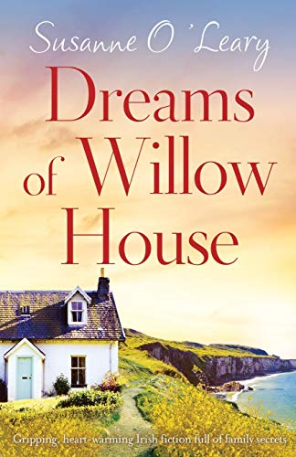 Dreams of Willow House: Gripping, heartwarming Irish fiction full of family secrets (Sandy Cove)