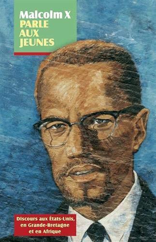 Malcolm X- ի խոսակցությունները երիտասարդների հետ. Ելույթներ Միացյալ Նահանգներում, Բրիտանիայում և Աֆրիկայում