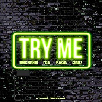 Try Me (feat. I'sla, Pla$ma & Chriilz)