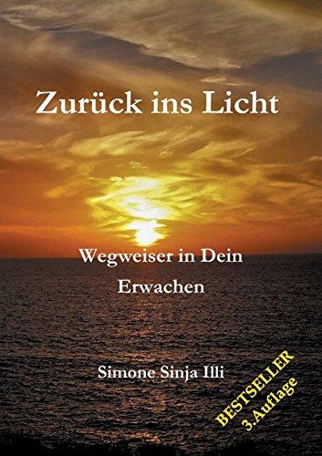 Zurück ins Licht - BESTSELLER Spiritualität: Wegweiser in Dein Erwachen: Bestseller Spiritualität & Selbstfindung